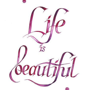 Quote Print From Watercolor Illustration, Inspirational Quote Poster, Quote print - Life Is Beautiful A3
