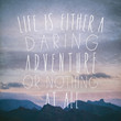 Life is either a daring adventure or nothing at all I Art Print by Zyanya Lorenzo