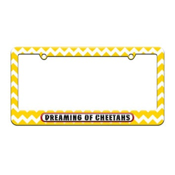 Dreaming of Cheetahs - License Plate Tag Frame - Yellow Chevrons Design