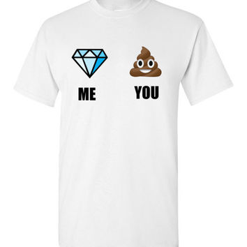 Me Diamond You Poop Emoji Shirt