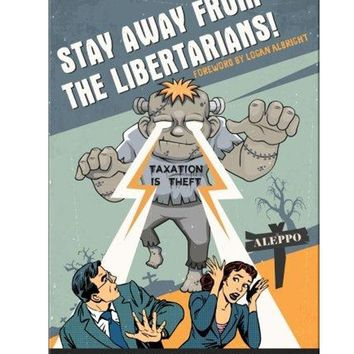 Stay Away From the Libertarians! Paperback Book