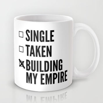 SINGLE TAKEN BUILDING MY EMPIRE Mug by CreativeAngel