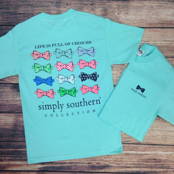 SIMPLY SOUTHERN - LIFE IS FULL OF CHOICES