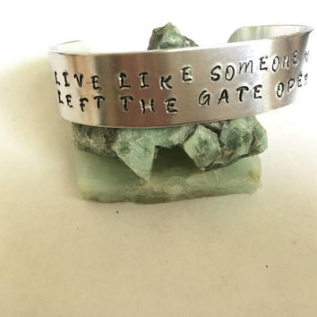 Live like someome left the gate open stamped 1/2 wide cuff bracelet, horse lover, equestrian