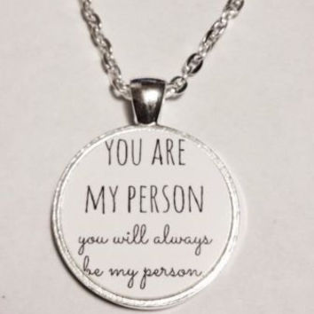 You Are My Person You're My Person Quote Best Friend Sister Gift Necklace