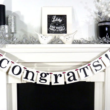 Congrats Banner / Graduation Banner / Engagment Party / Retirement / New Job / 2013 Graduate / Celebrate / Baby / Customize to your Colors