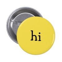 Funny Yellow hi Greeting Text message Pinback Button