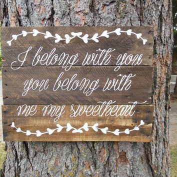 "Joyful Island Creations ""I belong with you, you belong with me, my sweetheart"" wood sign, wedding sign, rustic wedding sign, love sign"