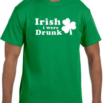 St Patricks Day Irish i were Drunk shirt T Shirt Cotton Short Sleeve T-shirt Top Tees More Size and Colors