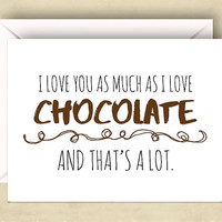 Funny Valentine Card, Cute Valentine Card, Cute Love Card, Funny Love Card, I Love You As Much As I Love Chocolate,5.5 x 4.25 Inch (A2) Card