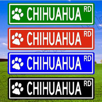 CHIHUAHUA Street Sign, CHIHUAHUA Gift, CHIHUAHUA Decor, Custom Street Sign, Quality Metal Sign, Aluminum Sign, Personalized Dog Sign