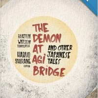 The Demon at Agi Bridge and Other Japanese Tales (Translations from the Asian Classics)