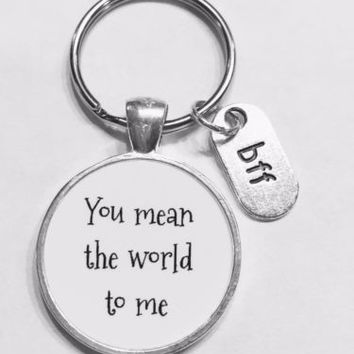 You Mean The World To Me Bff Best Friend Christmas Friends Gift Keychain