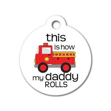 This Is How My Daddy Rolls - Funny Pet Tag