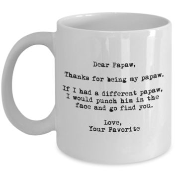 Dear Papaw Punched in the Face Mug