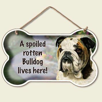 Decorative Wood Sign: A Spoiled Rotten Bulldog lives Here!