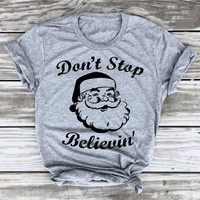 Santa Claus Shirt Don't Stop Believin T-Shirt Holiday Tees Funny Gym Christmas graphic holiday gift family quality tumblr shirts