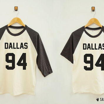 Dallas 94 Shirt Funny Slogan Shirt Instagram Tumblr Hipster Baseball Tee Raglan Tee Shirt Baseball Shirt Unisex Shirt Women Shirt Men Shirt