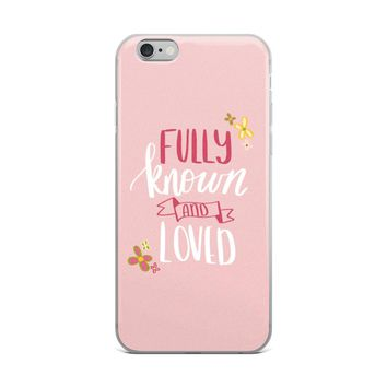 Fully Known and Loved iPhone Case