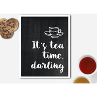It's Tea Time Darling - chalkboard style kitchen art print