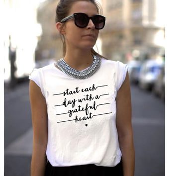 Start each day with a greatful heart shirt - Inspired Tee - Graphic Tshirt - Célfie T-shirt Céline Shirt Paris Fashion
