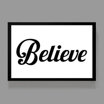 Believe - Poster Print 11x17 Size - Romance, Inspiration, Motivation, Love. Faith, Family, Spouse or Wedding Gift
