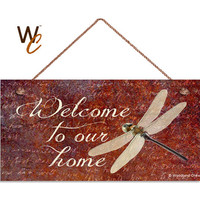 """Welcome To Our Home Sign, Beautiful Dragonfly Rustic Decor, Weatherproof, 5"""" x 10"""" Sign, Housewarming Gift, Made To Order"""