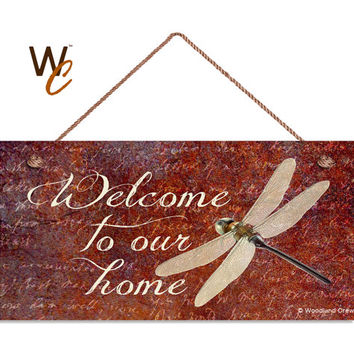 "Welcome To Our Home Sign, Beautiful Dragonfly Rustic Decor, Weatherproof, 5"" x 10"" Sign, Housewarming Gift, Made To Order"
