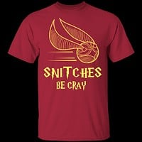 Snitches Be Cray T-Shirt