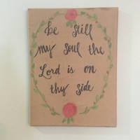 Hand Lettered Canvas, Watercolor, Be Still My Soul, Kraft Paper, Mixed Media