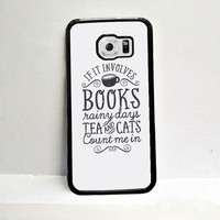 Books and Cats and Tea Quotes Samsung Galaxy S6 Edge Plus  Case  Sintawaty.com