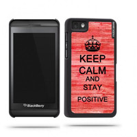 Keep Calm And Stay Positive Red Wood Blackberry Z10 Case - For Blackberry Z10