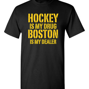 Hockey is My Drug Boston is My Dealer Shirt NHL Bruins Hockey Birthday Gift Christmas Gift Hockey Fan Custom Shirt Team Pride BD-476
