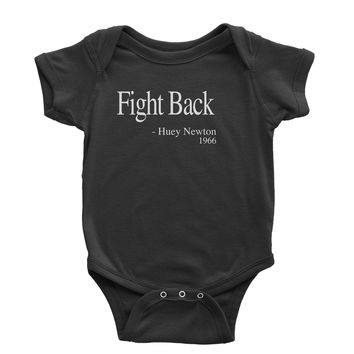 Fight Back Huey Newton Quote  Infant One-Piece Romper Bodysuit
