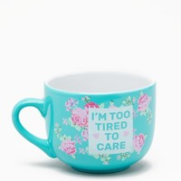 Too Tired To Care Floral Mug | Mugs | rue21