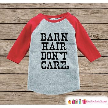 Funny Kids Shirt - Barn Hair Don't Care - Kids Funny Onepiece or T-shirt - Country Outfit - Boys or Girls Red Raglan - Kids Gift Idea