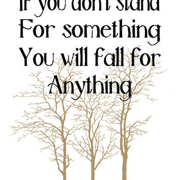 INSTANT DOWNLOAD If You Don't Stand For Something - Inspirational Quote Print Printable, Home Printable Typography Proverb