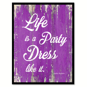 Life Is A Party Dress Like It Audrey Hepburn Quote Saying Framed Canvas Print Gift Ideas Home Decor Wall Art 121665 Purple
