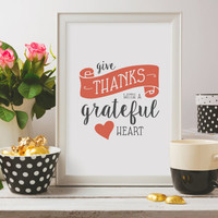 Give thanks with a grateful heart - Thanksgiving Print