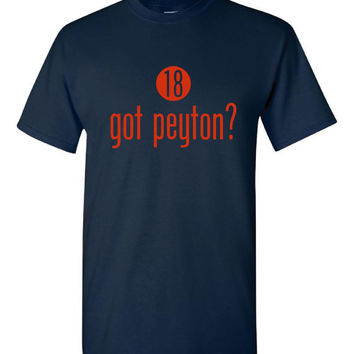 Got Peyton Funny Great Football Printed T Shirt For the Lovers Of Good Ole Number 18 Great T Shirts