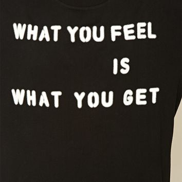 What You Feel Graphic Tee