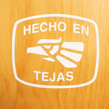Hecho En Tejas Sticker / Car Decal