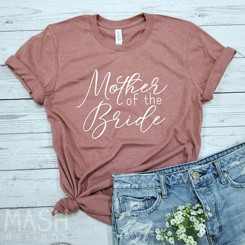mother of the bride shirt, mother bride shirt, mother of the bride, mother bride gift, mother of bride gift, wedding shirt, gift for mother