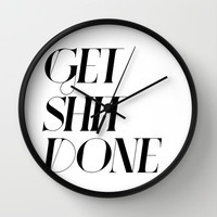 GET SHIT DONE! Wall Clock by Sara Eshak