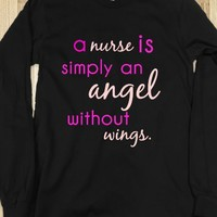 A NURSE IS SIMPLY AN ANGEL WITHOUT WINGS