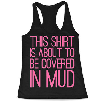 Mud Marathon Tank Top, Mud Tank, Running Tank Top, This Shirt is About to Be Covered in Mud, Gift for Runner