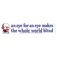 Gandhi - An Eye For An Eye Bumper Sticker on Sale for $2.99 at HippieShop.com
