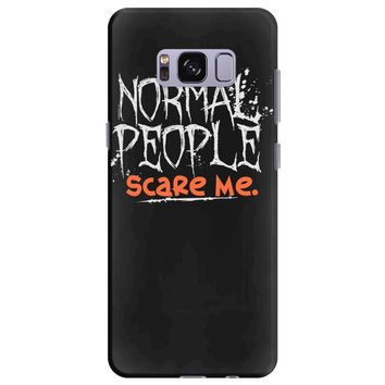 normal people scare me Samsung Galaxy S8 Plus