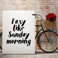 Easy Like Sunday Morning, Weekend Quote Relax Poster Bedroom Wall Art Bedroom Quote Quote Art Wall Art Decoration Bedroom Printable Art