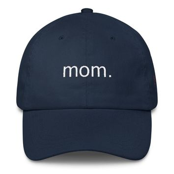 Mom. Embroidered Dad Hat